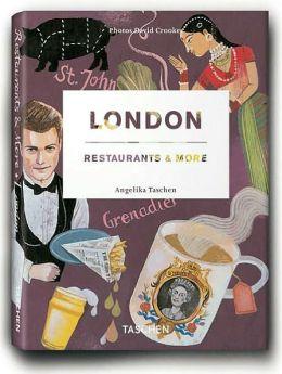 London, Restaurants & More