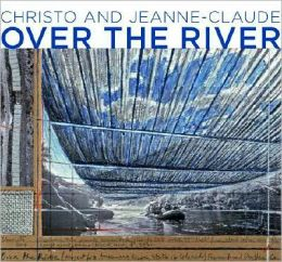 Christo and Jeanne-Claude: Over the River