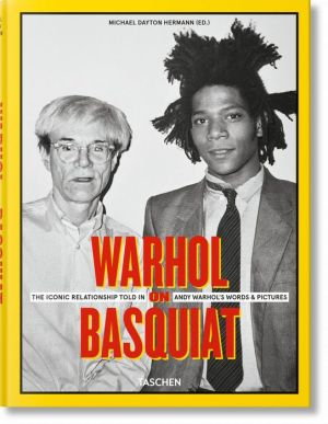 Warhol on Basquiat. Andy Warhol's Words and Pictures: An Iconic Relationship in Andy's Words and Pictures