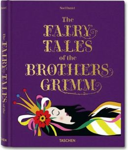 The Fairy Tales of the Brothers Grimm (Taschen Edition)