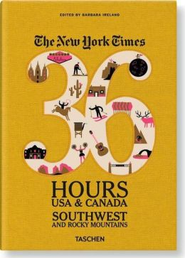 The New York Times, 36 Hours USA & Canada: Southwest & Rocky Mountains
