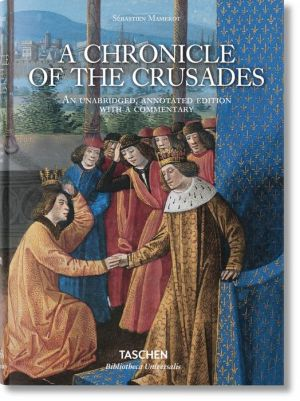 Mamerot: Les Passages d'Outremer, A Chronicle of the Crusades