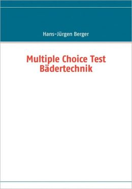 Multiple Choice Test Badertechnik