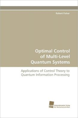 Optimal Control Of Multi-Level Quantum Systems