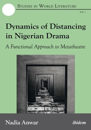 Dynamics of Distancing in Nigerian Drama: A Functional Approach to Metatheatre
