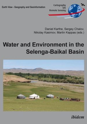 Water and Environment in the Selenga-Baikal Basin: International Research Cooperation for an Ecoregion of Global Relevance