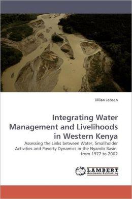 Integrating Water Management And Livelihoods In Western Kenya