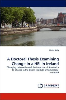 A Doctoral Thesis Examining Change in a HEI in Ireland