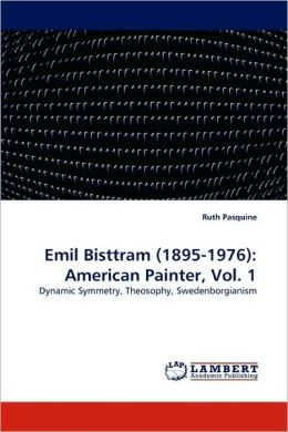 Emil Bisttram (1895-1976): American Painter, Vol. 1