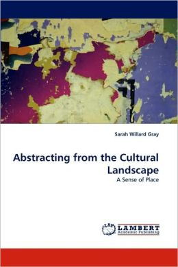 Abstracting from the Cultural Landscape