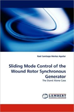 Sliding Mode Control of the Wound Rotor Synchronous Generator