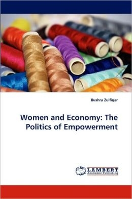 Women and Economy: The Politics of Empowerment