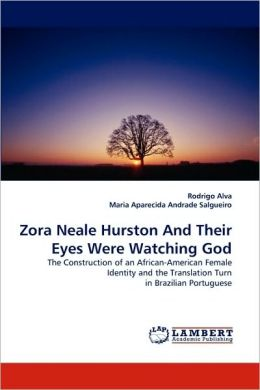 Zora Neale Hurston and Their Eyes Were Watching God