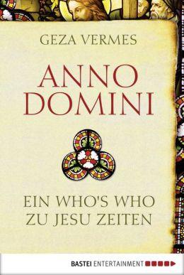 Anno Domini: Ein Who's Who zu Jesu Zeiten