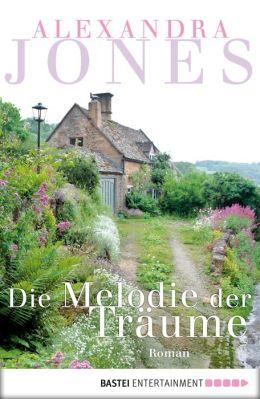 Die Melodie der Träume: Roman