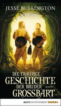 Die traurige Geschichte der Brüder Grossbart: Fantasy