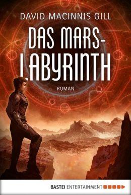 Das Mars-Labyrinth: Roman