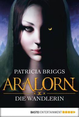 ARALORN - Die Wandlerin: Roman