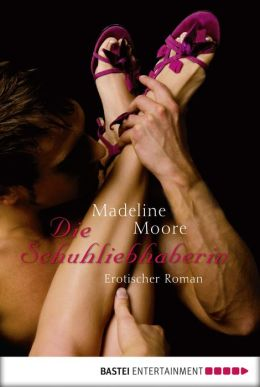 Die Schuhliebhaberin: Erotischer Roman