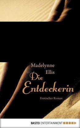 Die Entdeckerin: Erotischer Roman