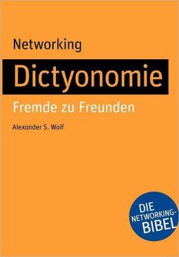 Networking - Dictyonomie: Fremde zu Freunden