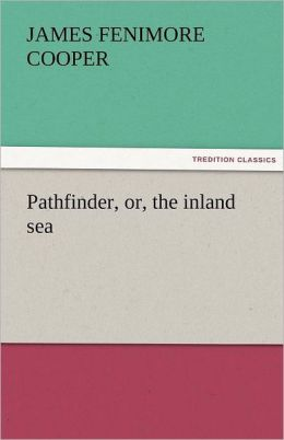 Pathfinder; or, The Inland Sea