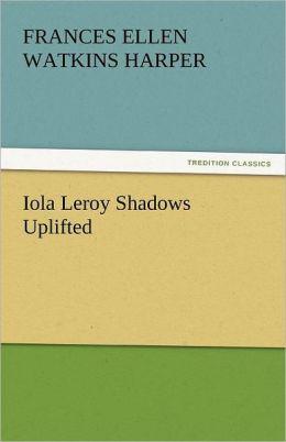 Iola Leroy Shadows Uplifted