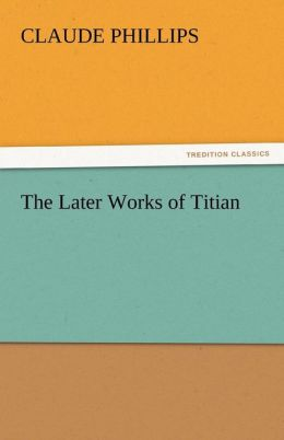 The Later Works of Titian