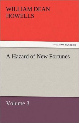 A Hazard of New Fortunes - Volume 3