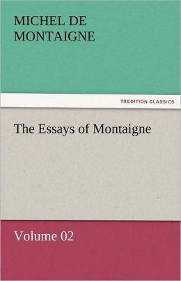 The Essays Of Montaigne - Volume 02