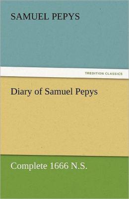 Diary of Samuel Pepys - Complete 1666 N.S.