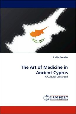 The Art of Medicine in Ancient Cyprus