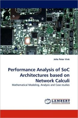 Performance Analysis of Soc Architectures Based on Network Calculi