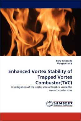 Enhanced Vortex Stability Of Trapped Vortex Combustor(Tvc)