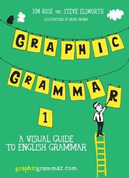 Graphic Grammar 1: A Visual Guide to English Grammar