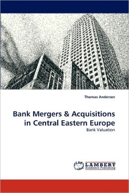 Bank Mergers & Acquisitions In Central Eastern Europe