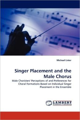 Singer Placement And The Male Chorus