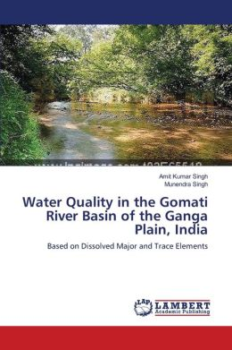Water Quality In The Gomati River Basin Of The Ganga Plain, India