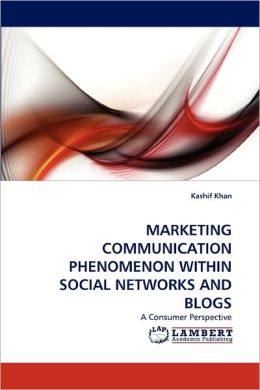 Marketing Communication Phenomenon Within Social Networks And Blogs