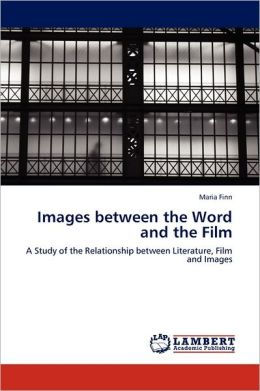 Images Between The Word And The Film