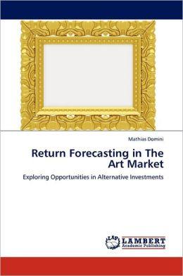 Return Forecasting In The Art Market