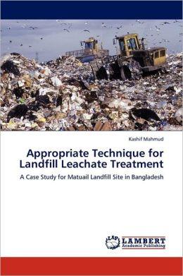Appropriate Technique For Landfill Leachate Treatment