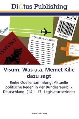 Visum. Was u.a. Memet Kilic dazu sagt