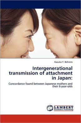 Intergenerational Transmission Of Attachment In Japan