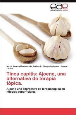 Tinea Capitis: Ajoene, Una Alternativa de Terapia Topica.