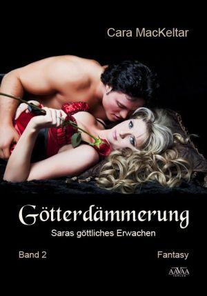 Götterdämmerung (2): Saras göttliches Erwachen