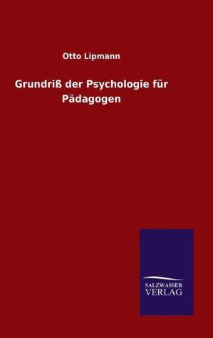 9783846082072 - Lipmann, Otto: Grundriß der Psychologie für Pädagogen - كتاب