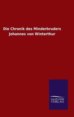9783846082126 - ohne Autor: Die Chronik des Minderbruders Johannes von Winterthur (Hardback) - 书