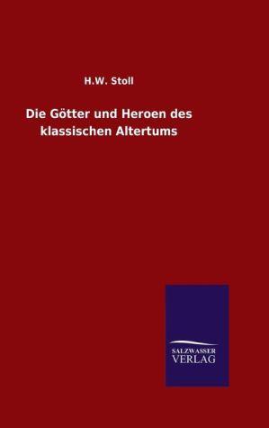 9783846082362 - H.W. Stoll: Die G tter und Heroen des klassischen Altertums - كتاب