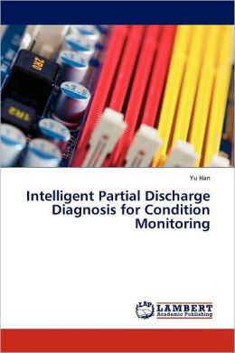 Intelligent Partial Discharge Diagnosis For Condition Monitoring